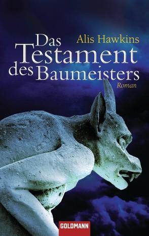 Das Testament des Baumeisters von Hawkins,  Alis, Schmidt,  Sibylle