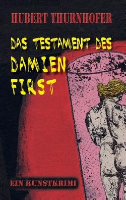 Das Testament des Damien First von Thurnhofer,  Hubert