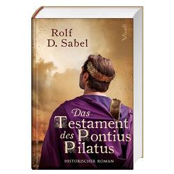 Das Testament des Pontius Pilatus von Sabel,  Rolf D