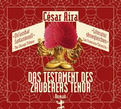 Das Testament des Zauberers Tenor von Aira,  César, Hansen,  Christian, Rötzer,  Meike