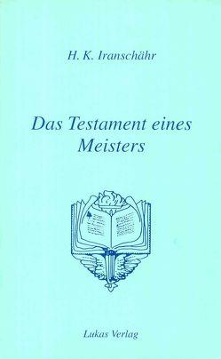 Das Testament eines Meisters von Kazemzadeh Iranschähr,  Hossein