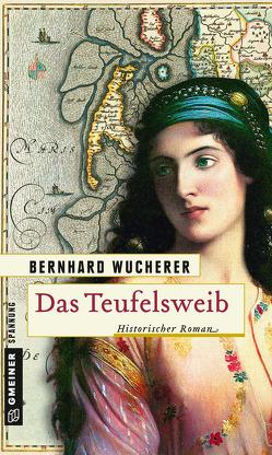Das Teufelsweib von Wucherer,  Bernhard