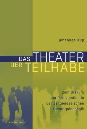Das Theater der Teilhabe von Kup,  Johannes