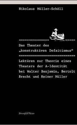 """Das Theater des """"konstruktiven Defaitismus"""" von Müller-Schöll,  Nikolaus"""