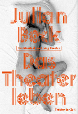 Das Theater leben von Beck,  Julian, Malina,  Judith, Oberender,  Thomas, Rau,  Milo, Uhlig,  Bernd