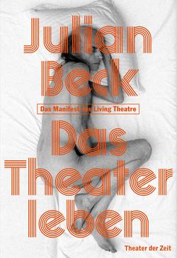 Das Theater leben von Beck,  Julian, Bennett,  Beate Hein, Oberender,  Thomas