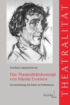 Das Theatralitätskonzept von Nikolai Evreinov von Lukanitschewa,  Swetlana
