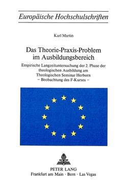 Das Theorie-Praxis-Problem im Ausbildungsbereich von Martin,  Karl
