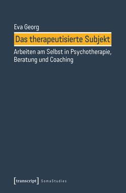 Das therapeutisierte Subjekt von Georg,  Eva