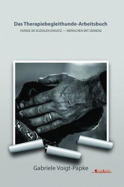 Das Therapiebegleithunde-Arbeitsbuch von Voigt-Papke,  Gabriele