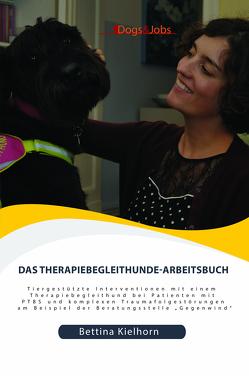 Das Therapiebegleithunde-Arbeitsbuch von Kielhorn,  Bettina