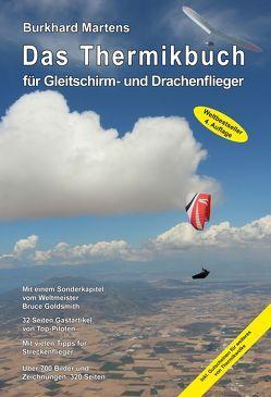 Das Thermikbuch für Gleitschirm- und Drachenflieger 4. Auflage von Martens,  Burkhard