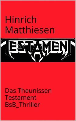Das Theunissen-Testament von Loessl,  Svendine von, Matthiesen,  Hinrich