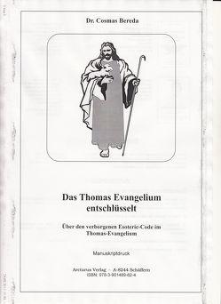 Das Thomas Evangelium entschlüsselt von Bereda,  Cosmas