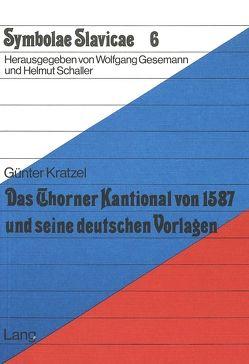 Das Thorner Kantional von 1587 und seine deutschen Vorlagen von Kratzel,  Günter