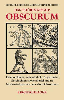 Das thüringische Obscurum von Bechler,  Lothar, Kirchschlager,  Michael
