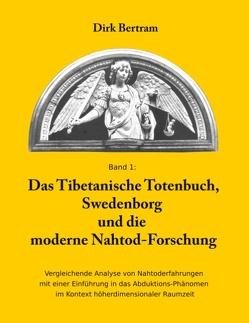 Das Tibetanische Totenbuch, Swedenborg und die moderne Nahtod-Forschung von Bertram,  Dirk