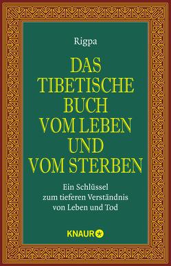 Das tibetische Buch vom Leben und vom Sterben von Behrendt,  Karin, Geist,  Thomas