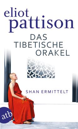 Das tibetische Orakel von Haufschild,  Thomas, Pattison,  Eliot