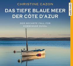 Das tiefe blaue Meer der Côte d'Azur von Cazon,  Christine, Heidenreich,  Gert