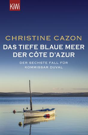 Das tiefe blaue Meer der Côte d'Azur von Cazon,  Christine