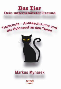 Das Tier – Dein unterschätzter Freund von Mynarek,  Markus