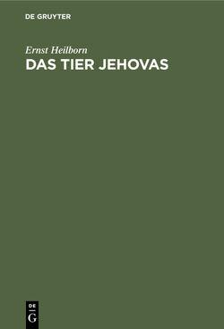 Das Tier Jehovas von Heilborn,  Ernst