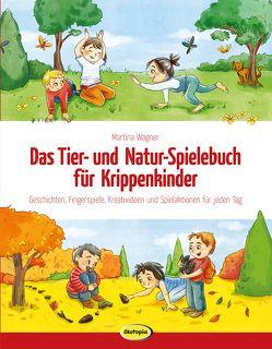 Das Tier- und Natur-Spielebuch für Krippenkinder von Kühler,  Anna-Lena, Wagner,  Martina