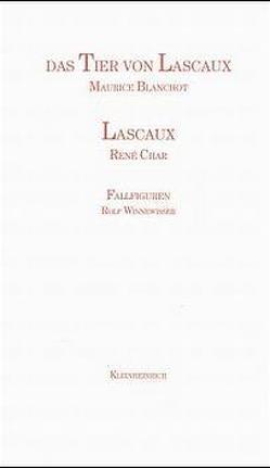 Das Tier von Lascaux von Blanchot,  Maurice, Char,  René, Frey,  Eleonore, Frey,  Hans J, Ingold,  Felix Ph, Winnewisser,  Rolf