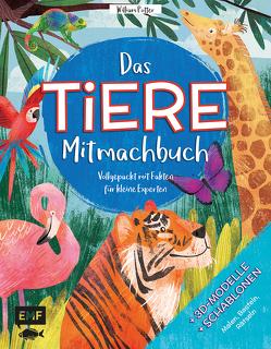 Das TIERE-Mitmachbuch – Vollgepackt mit Fakten für kleine Experten von Fizer Coleman,  Stephanie, Potter,  William
