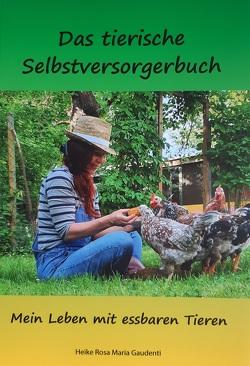 Das tierische Selbstversorgerbuch von Gaudenti,  Heike Rosa Maria