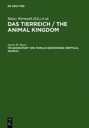 Das Tierreich / The Animal Kingdom / Familia Gekkonidae (Reptilia, Sauria). Part I: Australia and Oceania von Bauer,  Aaron M.