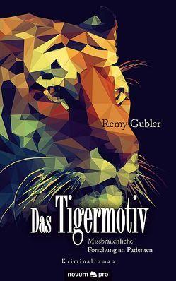 Das Tigermotiv von Gubler,  Remy