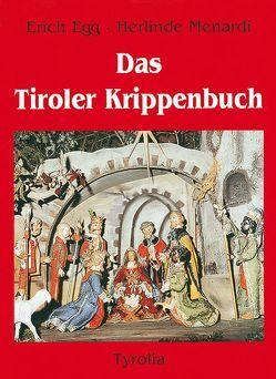 Das Tiroler Krippenbuch von Egg,  Erich, Menardi,  Herlinde