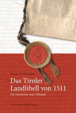 Das Tiroler Landlibell von 1511 von Schennach,  Martin P.