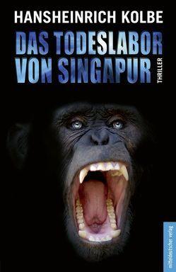 Das Todeslabor von Singapur von Kolbe,  Hansheinrich