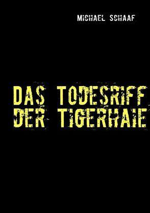 Das Todesriff der Tigerhaie von Schaaf,  Michael
