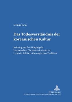 Das Todesverständnis der koreanischen Kultur von Kwak,  Misook