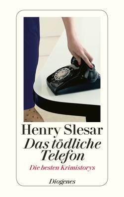 Das tödliche Telefon von Eichel,  Günter, Naujack,  Peter, Rojahn,  Jobst-Christian, Rojahn-Deyk,  Barbara, Schlück,  Thomas, Slesar,  Henry
