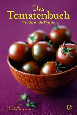 Das Tomatenbuch von Arras,  Klaus, Schulz,  Karen