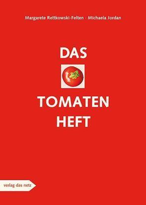 Das Tomatenheft von Jordan,  Michaela, Rettkowski,  Margarete