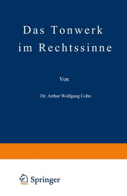 Das Tonwerk im Rechtssinne von Cohn,  Arthur Wolfgang