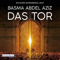 Das Tor von Abdel Aziz,  Basma, Barenberg,  Richard, Bender,  Larissa