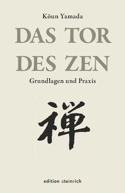 Das Tor des Zen von Gottwald,  Peter, Loy,  David R., Rieck,  Joan, Scobel,  Gert, Shepherd,  Paul, Shukman,  Henry, Yamada,  Koun