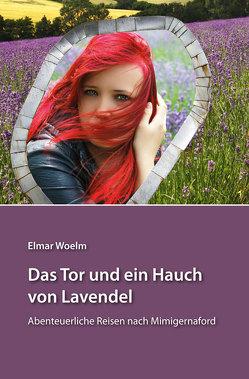 Das Tor und ein Hauch von Lavendel von Woelm,  Elmar