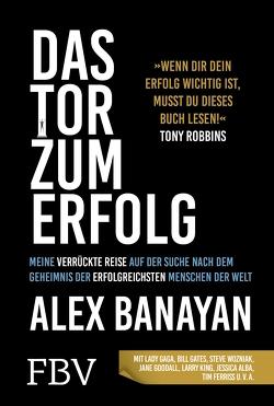 Das Tor zum Erfolg von Banayan,  Alex
