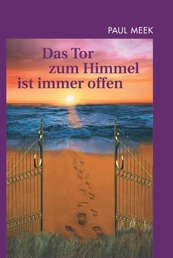 Das Tor zum Himmel ist immer offen von Meek,  Paul, Reuter,  Helmut
