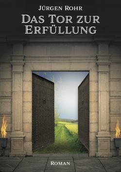 Das Tor zur Erfüllung von Rohr,  Jürgen