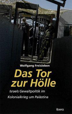 Das Tor zur Hölle von Freisleben,  Wolfgang