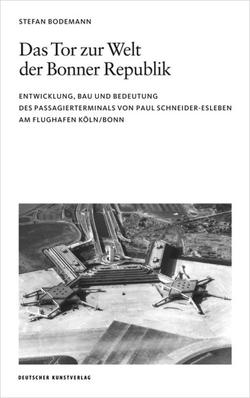 Das Tor zur Welt der Bonner Republik von Bodemann,  Stefan